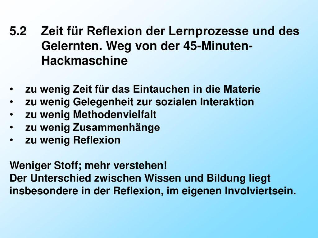5. 2. Zeit für Reflexion der Lernprozesse und des. Gelernten
