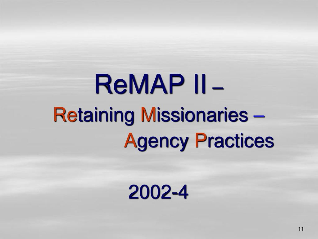 ReMAP II – Retaining Missionaries – Agency Practices 2002-4