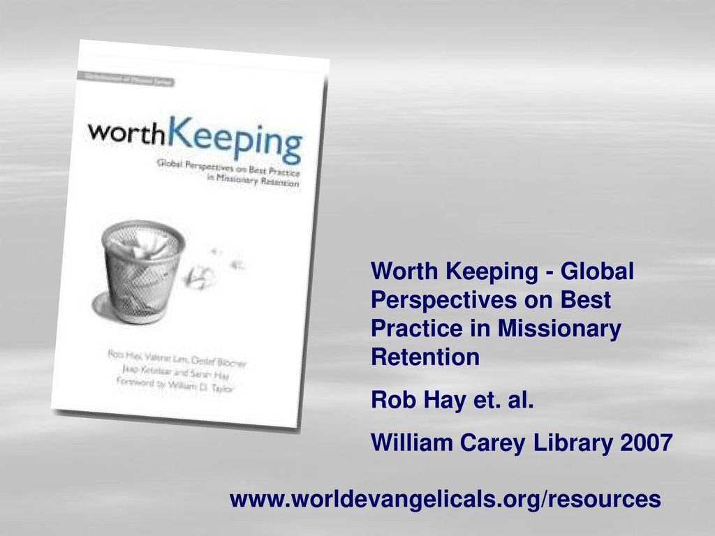 Worth Keeping - Global Perspectives on Best Practice in Missionary Retention
