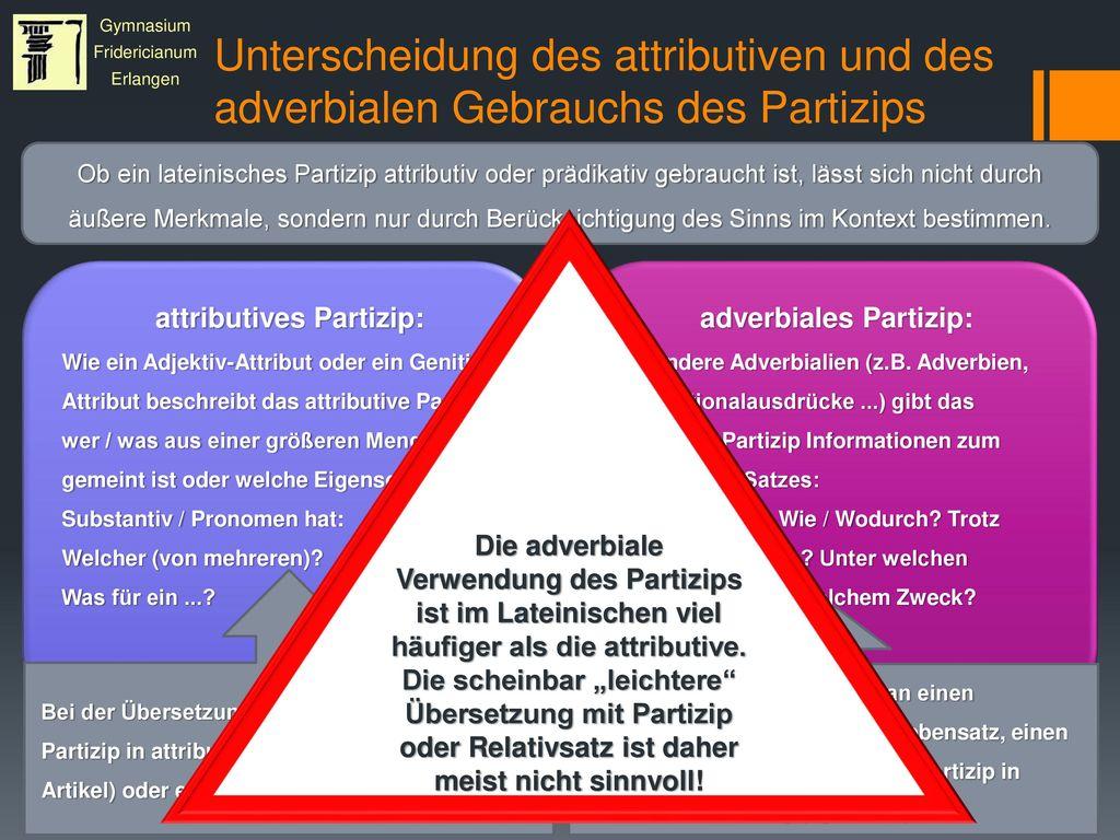 attributives Partizip: adverbiales Partizip:
