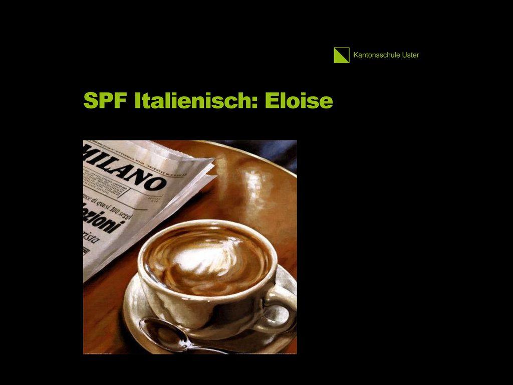 SPF Italienisch: Eloise