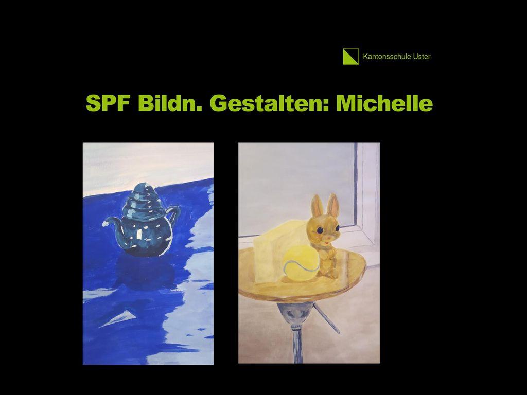SPF Bildn. Gestalten: Michelle