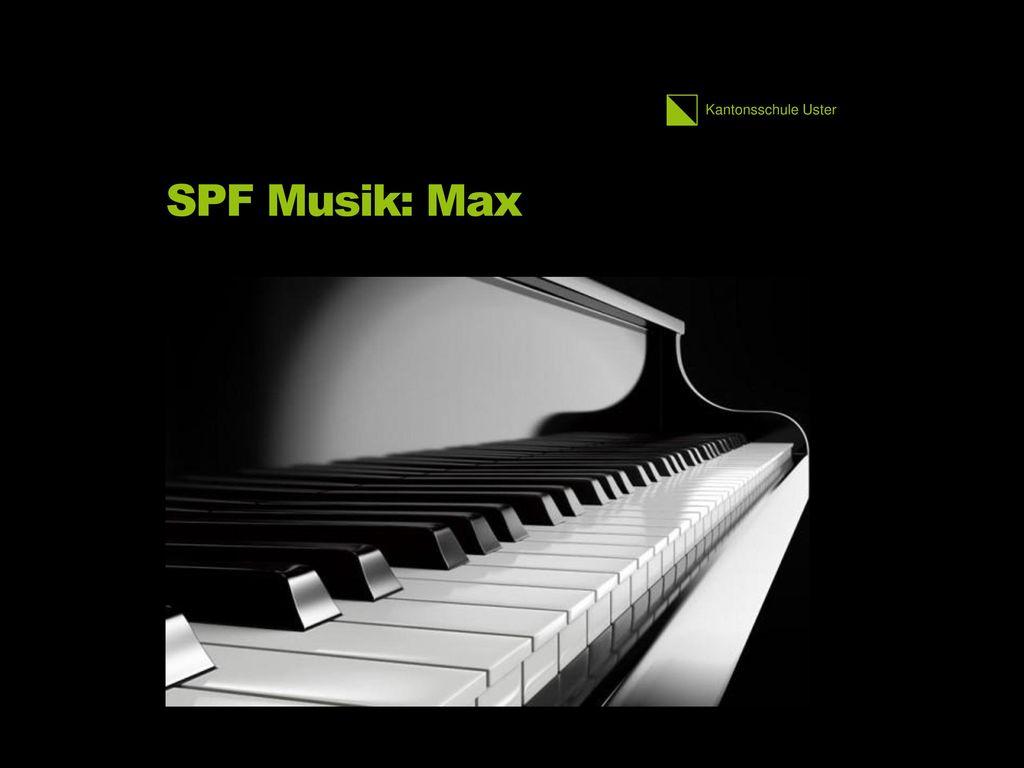 SPF Musik: Max