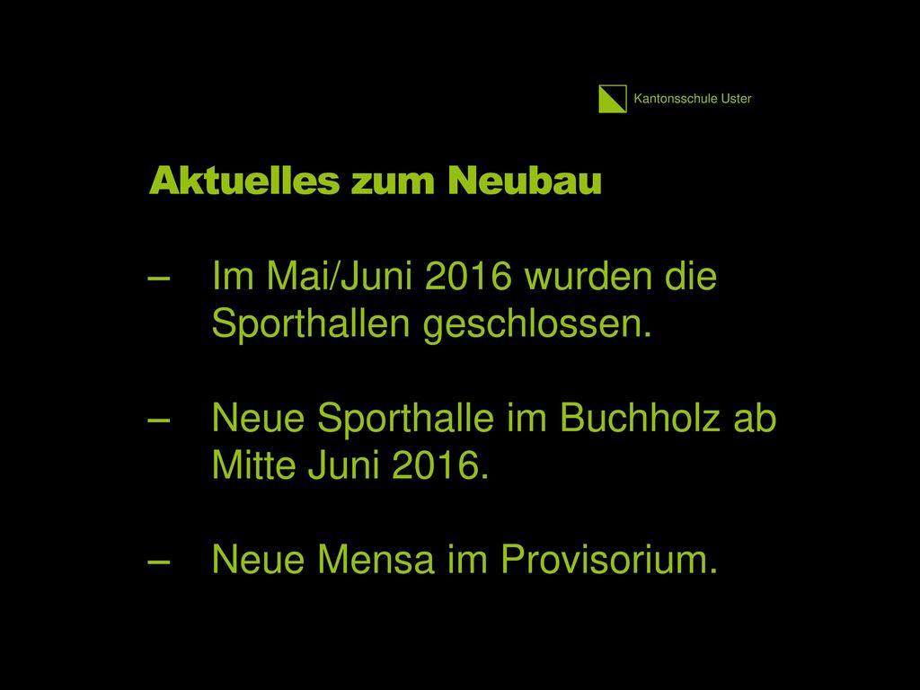 Aktuelles zum Neubau Im Mai/Juni 2016 wurden die Sporthallen geschlossen. Neue Sporthalle im Buchholz ab Mitte Juni 2016.