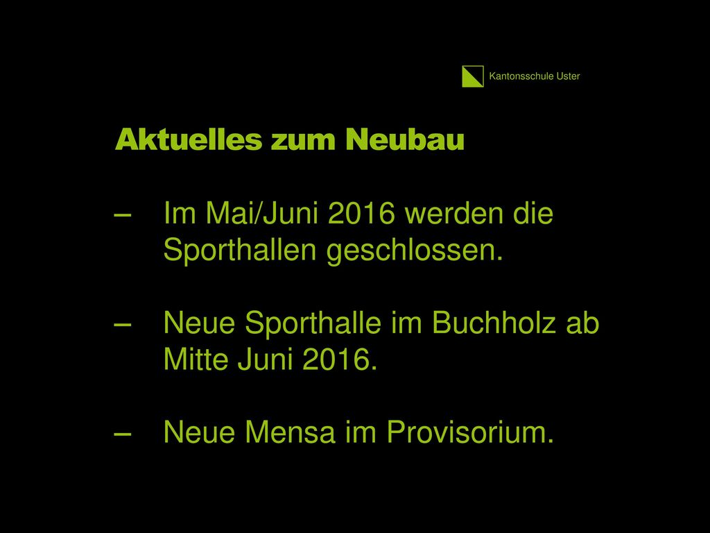Aktuelles zum Neubau Im Mai/Juni 2016 werden die Sporthallen geschlossen. Neue Sporthalle im Buchholz ab Mitte Juni 2016.