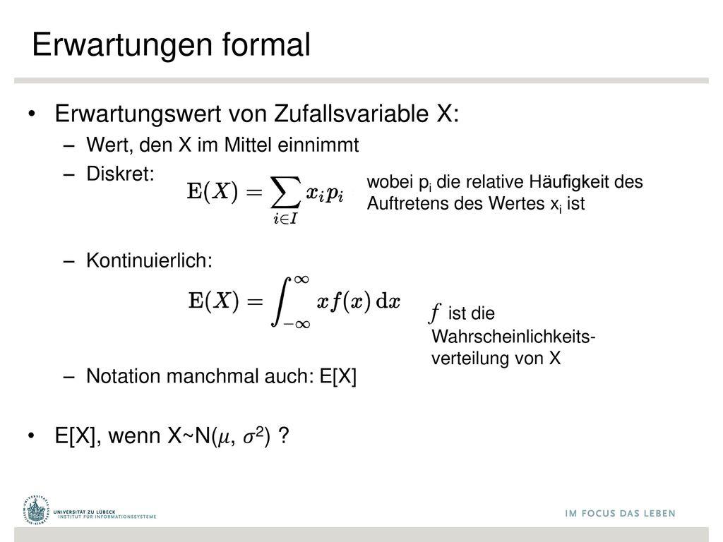 Erwartungen formal Erwartungswert von Zufallsvariable X: