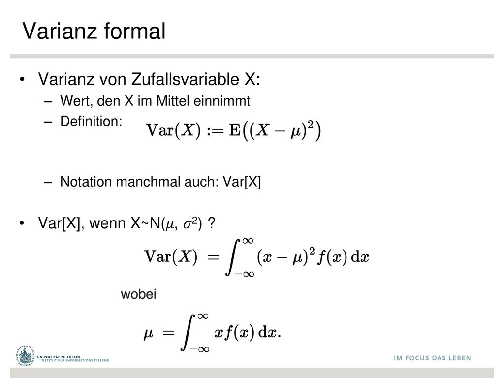 Varianz formal Varianz von Zufallsvariable X: