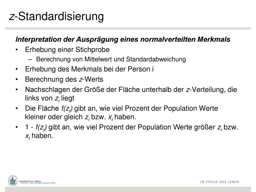 z-Standardisierung Interpretation der Ausprägung eines normalverteilten Merkmals. Erhebung einer Stichprobe.