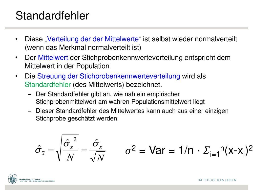 Standardfehler 𝜎2 = Var = 1/n ⋅ 𝛴i=1n(x-xi)2