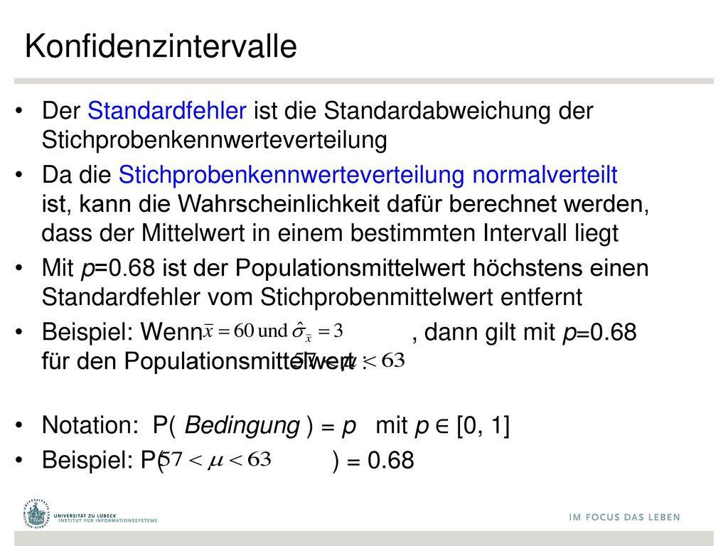 Konfidenzintervalle Der Standardfehler ist die Standardabweichung der Stichprobenkennwerteverteilung.