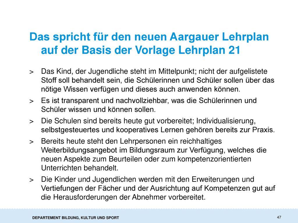 Das spricht für den neuen Aargauer Lehrplan auf der Basis der Vorlage Lehrplan 21