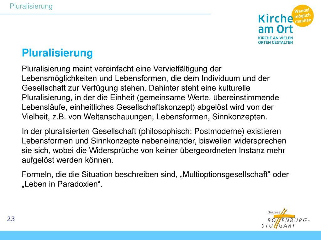 Pluralisierung Pluralisierung.