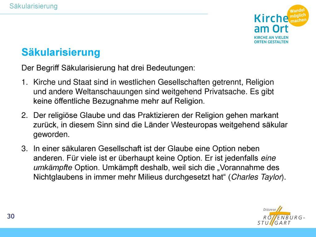Säkularisierung Der Begriff Säkularisierung hat drei Bedeutungen: