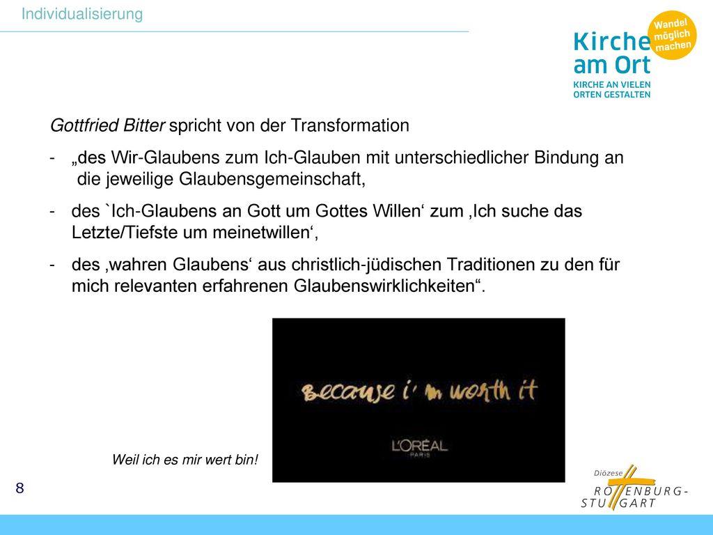 Gottfried Bitter spricht von der Transformation