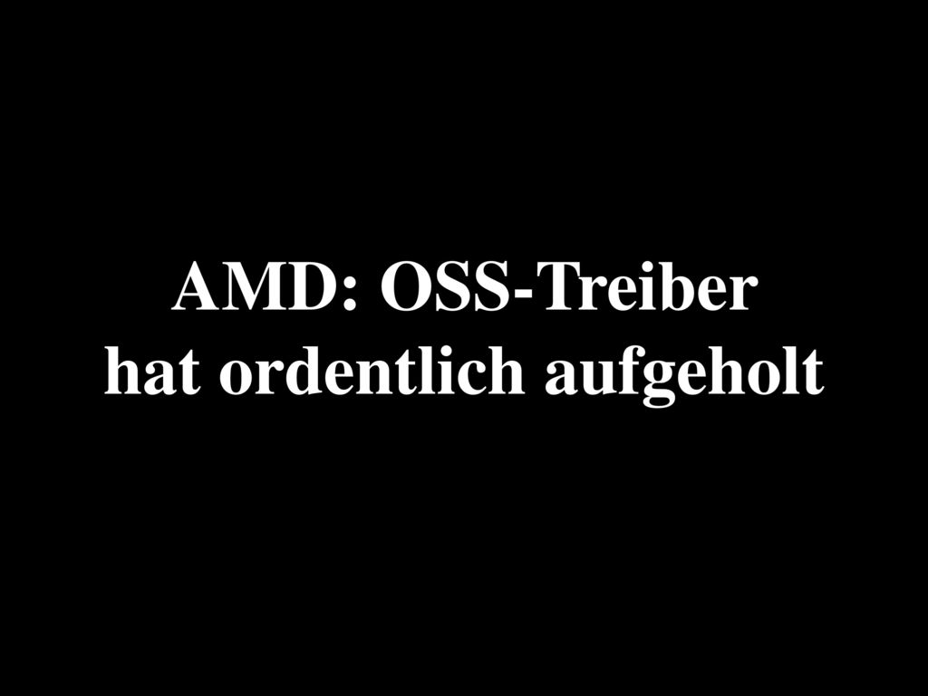 AMD: OSS-Treiber hat ordentlich aufgeholt