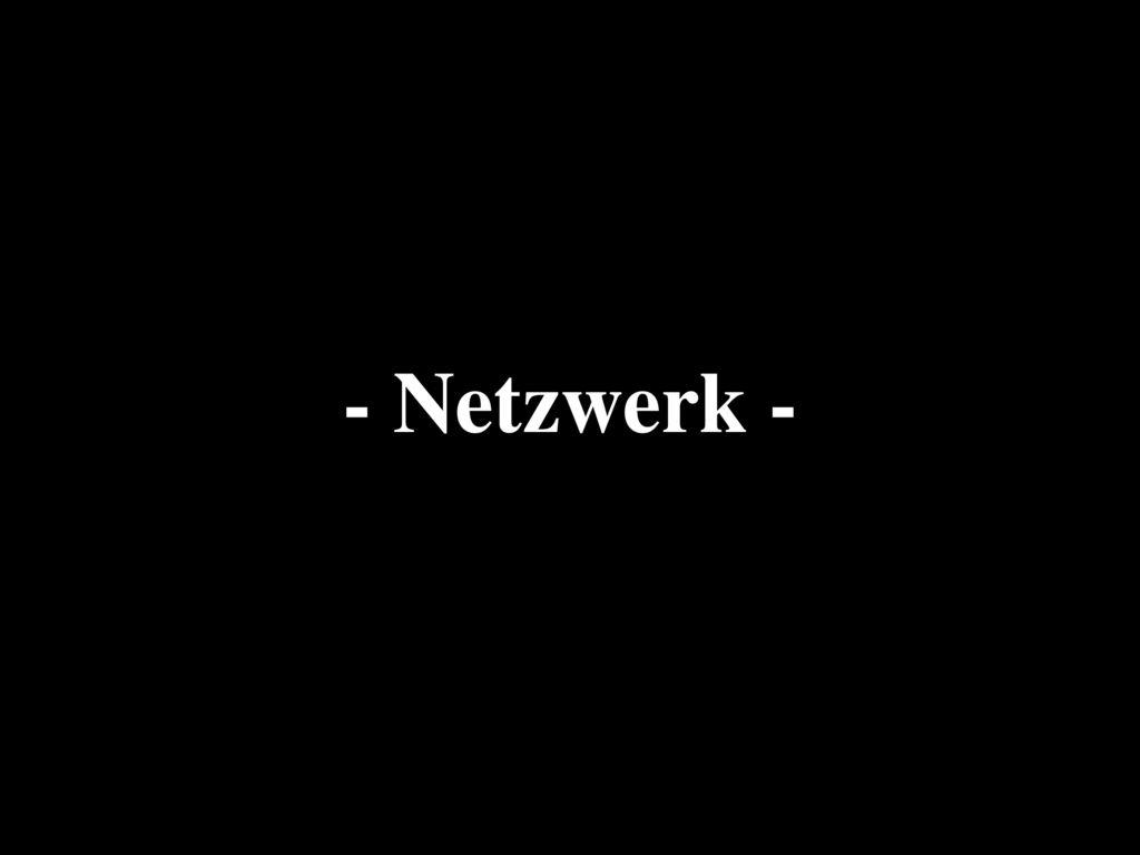 - Netzwerk -