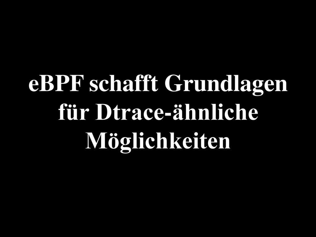 eBPF schafft Grundlagen für Dtrace-ähnliche Möglichkeiten