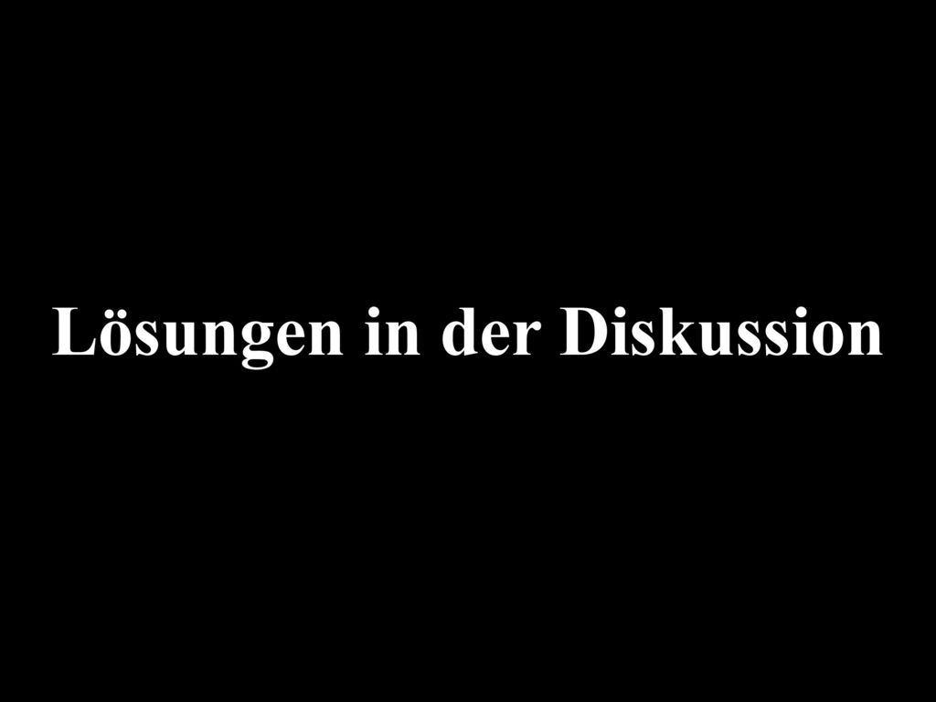 Lösungen in der Diskussion