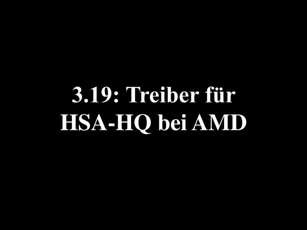 3.19: Treiber für HSA-HQ bei AMD