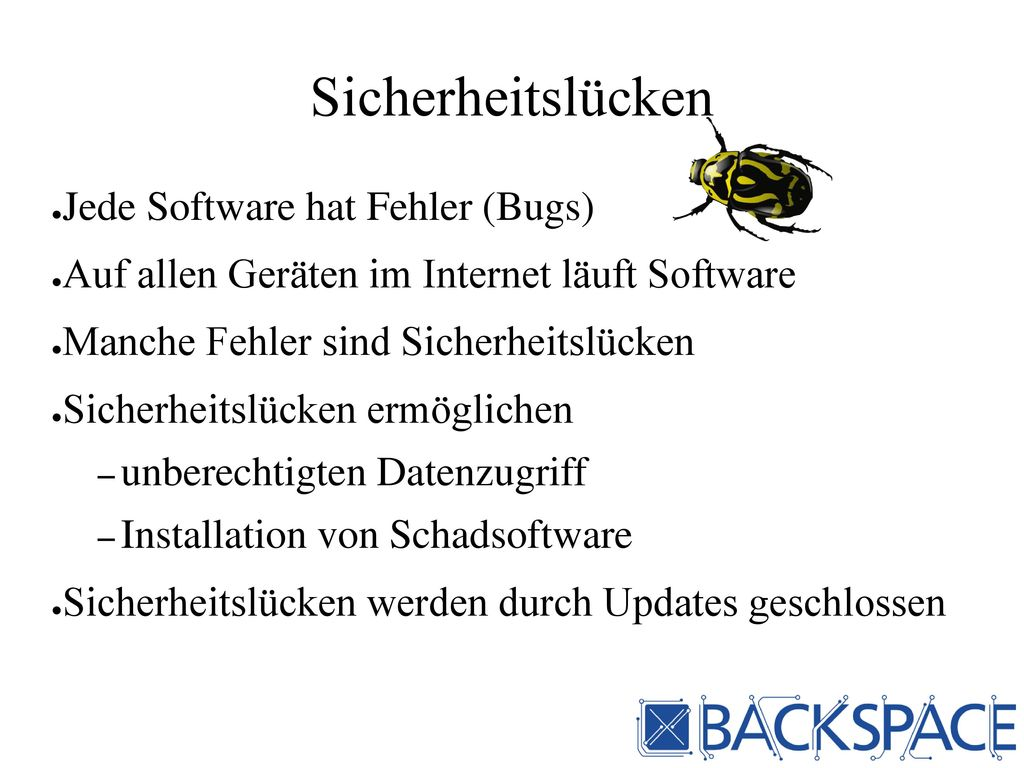 Sicherheitslücken Jede Software hat Fehler (Bugs)