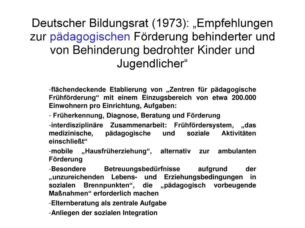 """Deutscher Bildungsrat (1973): """"Empfehlungen zur pädagogischen Förderung behinderter und von Behinderung bedrohter Kinder und Jugendlicher"""