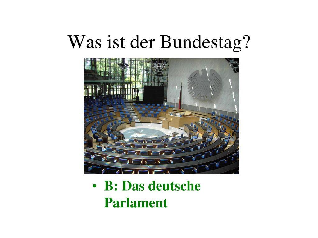 Was ist der Bundestag B: Das deutsche Parlament