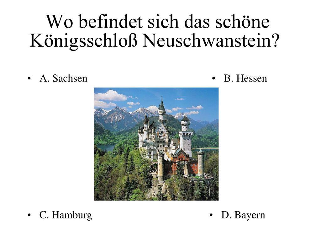 Wo befindet sich das schöne Königsschloß Neuschwanstein