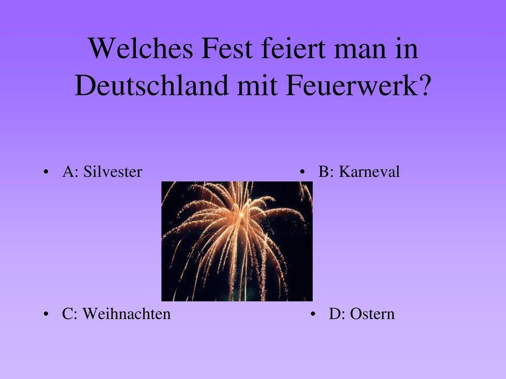 Welches Fest feiert man in Deutschland mit Feuerwerk