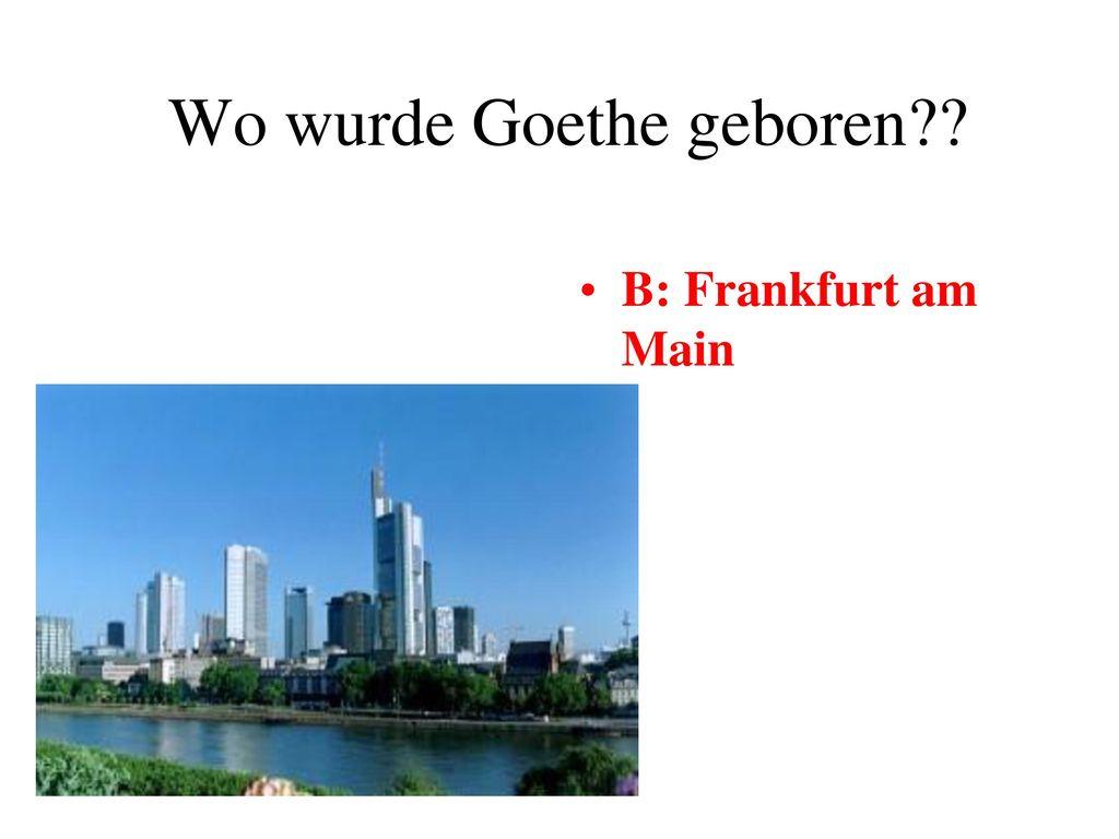 Wo wurde Goethe geboren