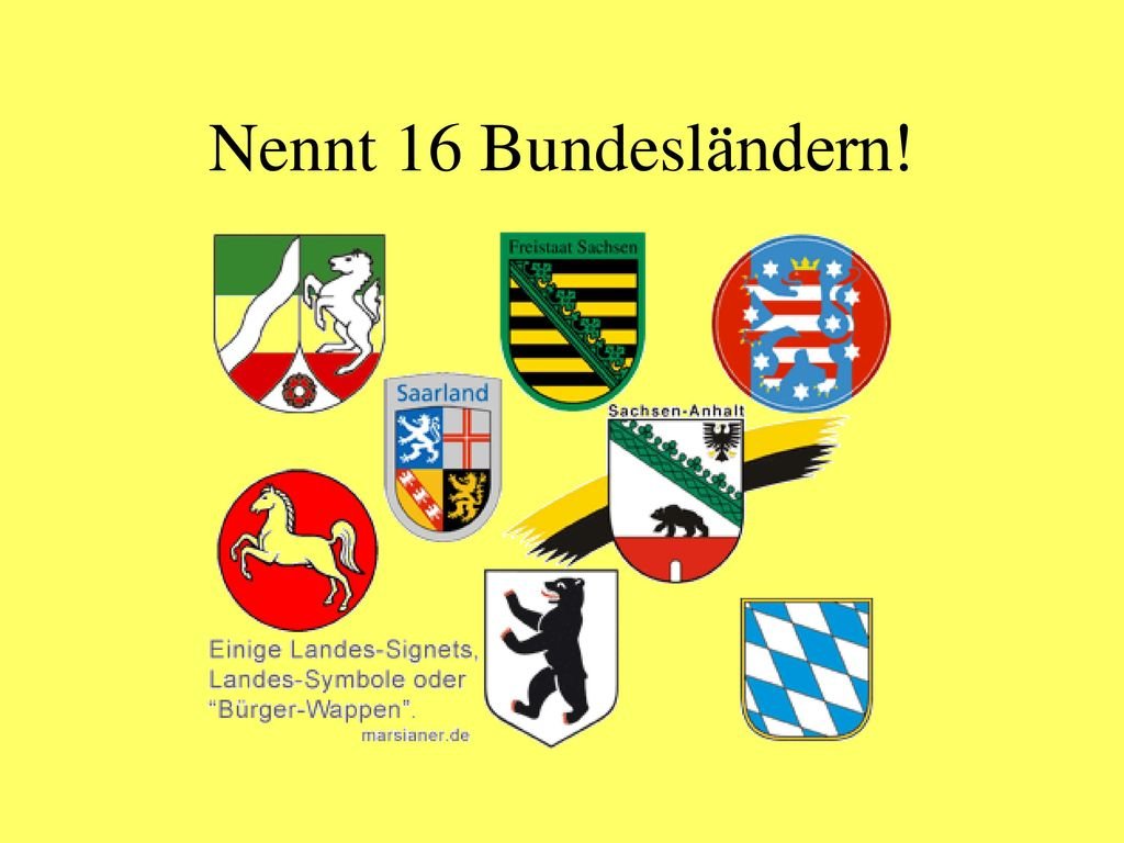 Nennt 16 Bundesländern!