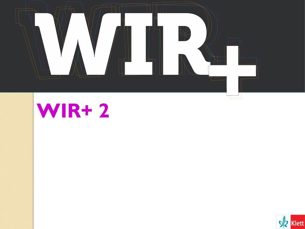 WIR+ 2