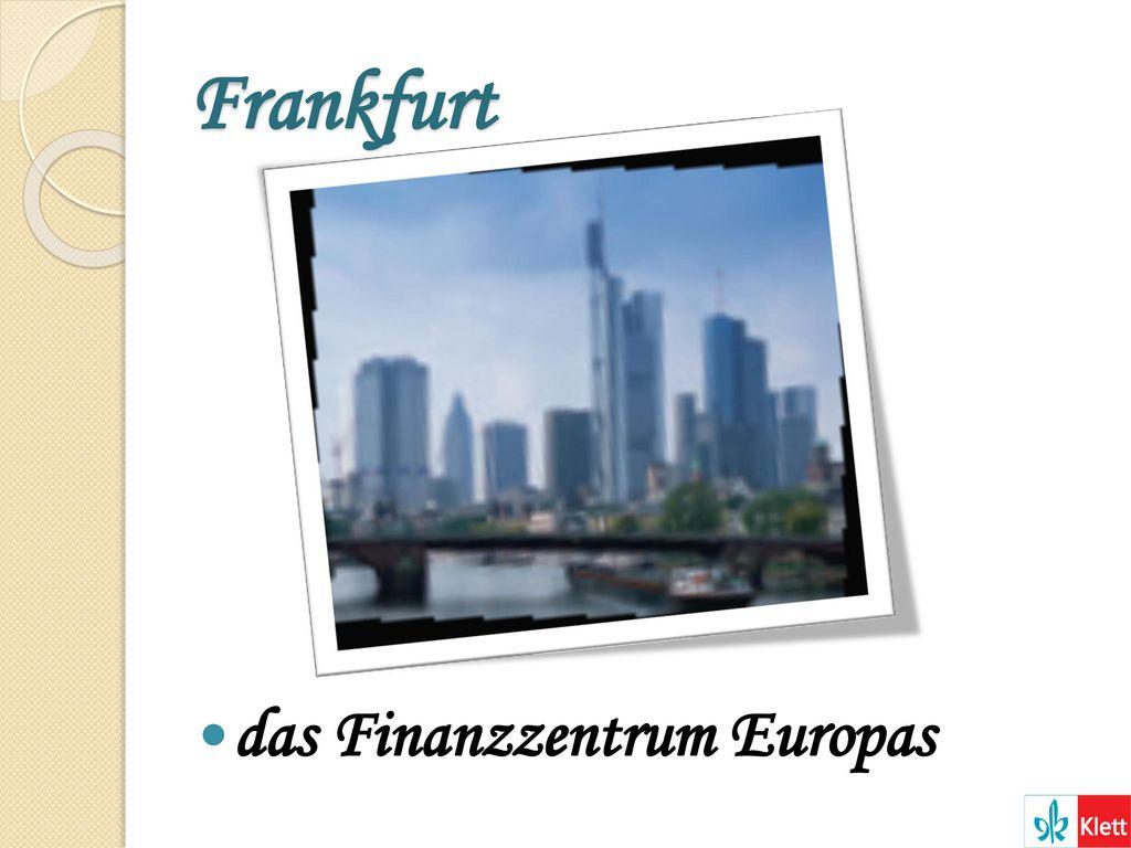 Frankfurt das Finanzzentrum Europas