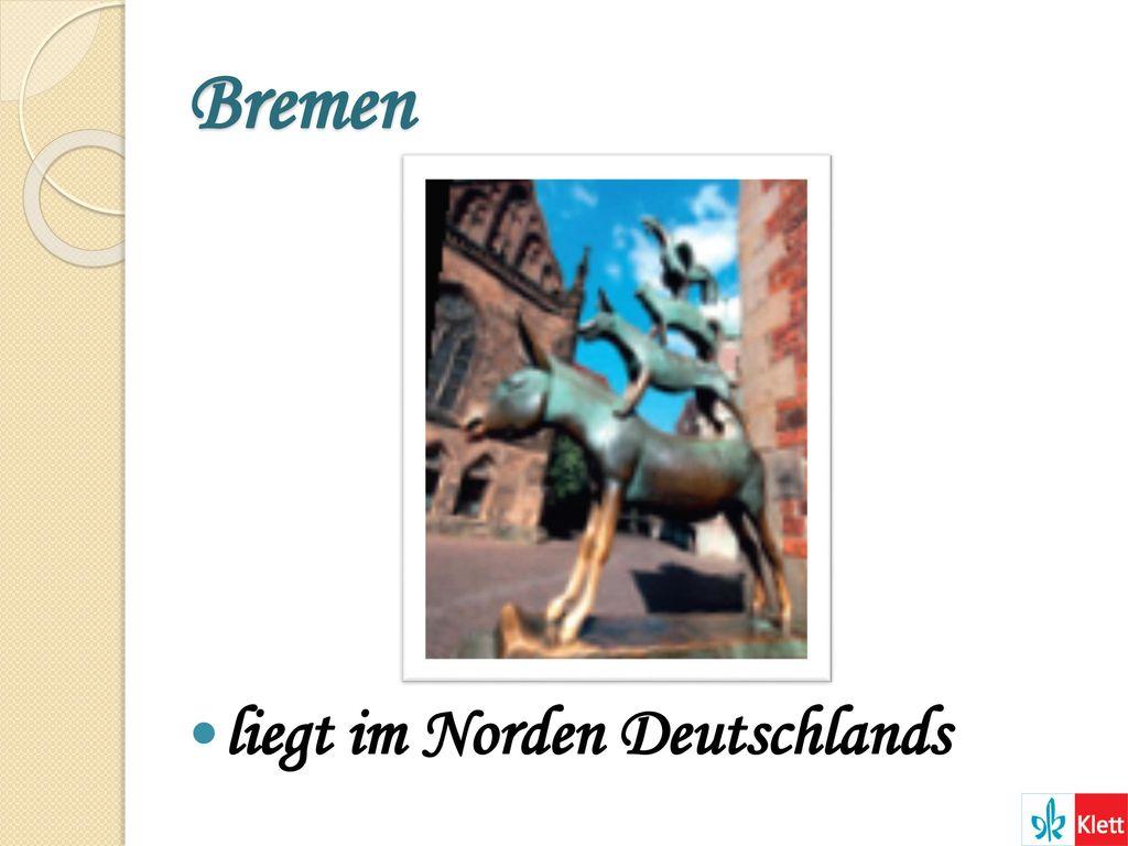 Bremen liegt im Norden Deutschlands