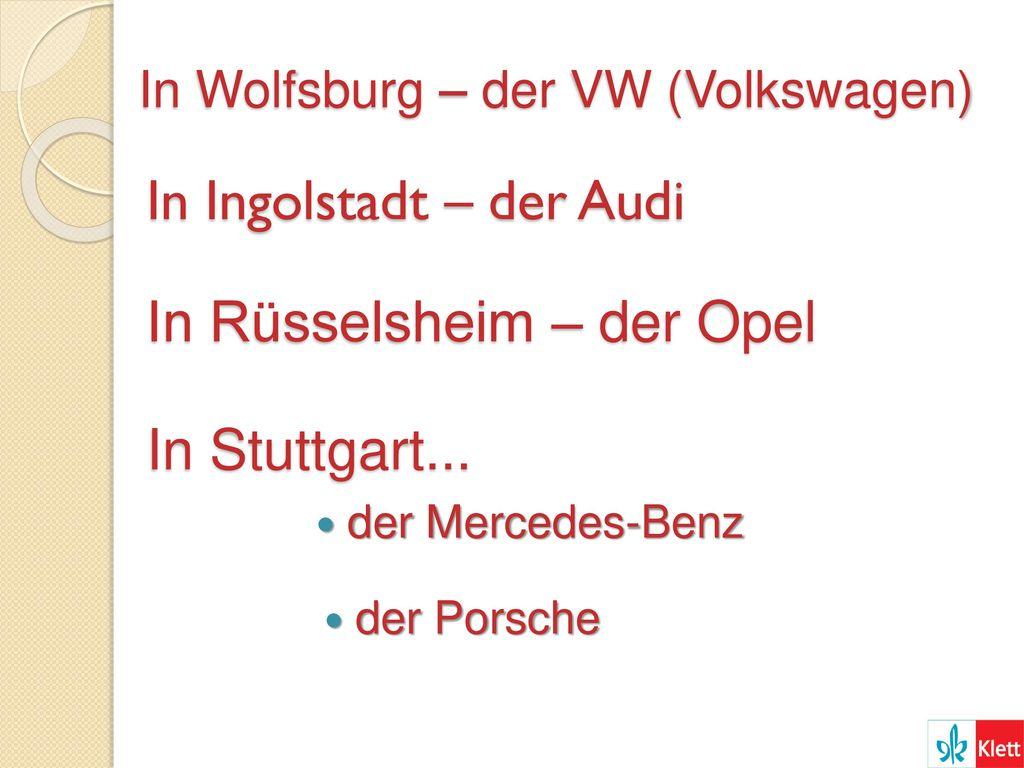 In Wolfsburg – der VW (Volkswagen)