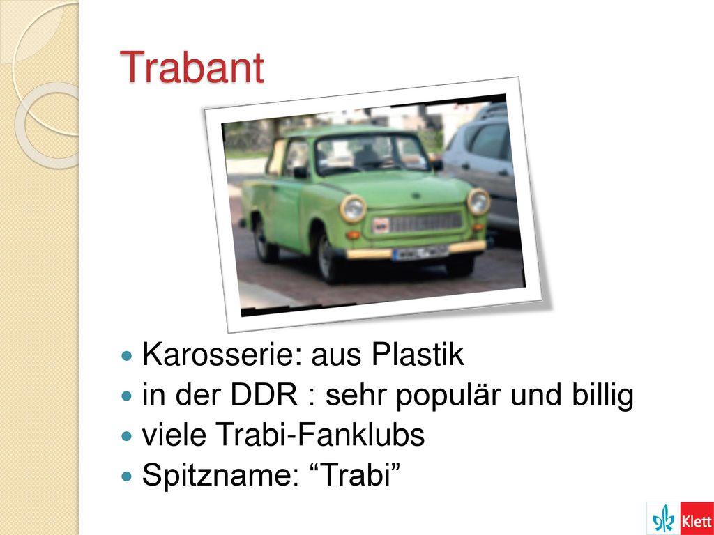 Trabant Karosserie: aus Plastik in der DDR : sehr populär und billig