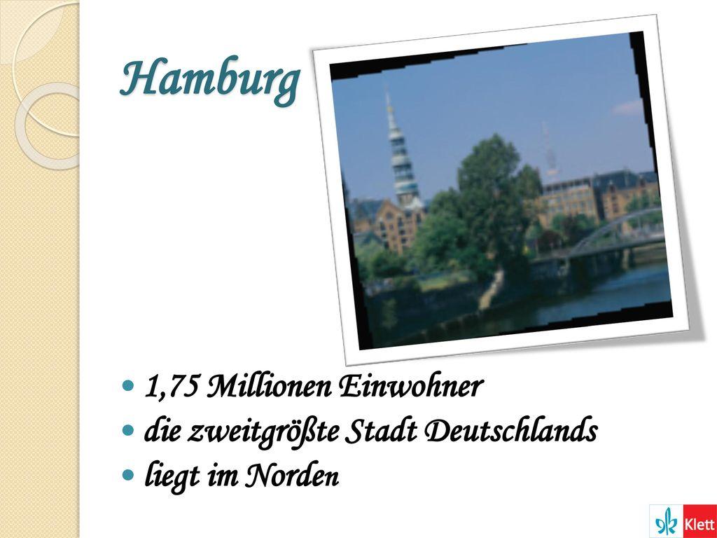 Hamburg 1,75 Millionen Einwohner die zweitgrößte Stadt Deutschlands