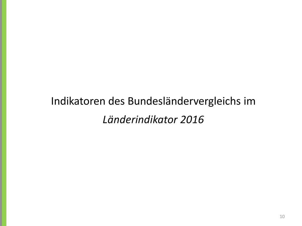 Indikatoren des Bundesländervergleichs im Länderindikator 2016