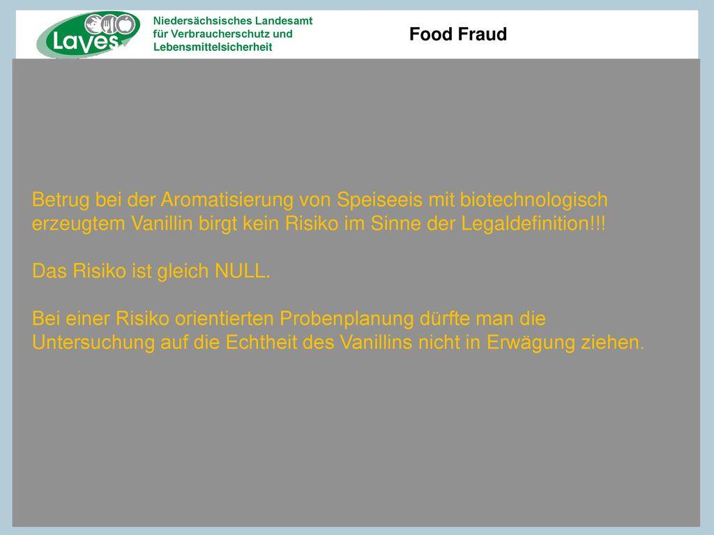 Betrug bei der Aromatisierung von Speiseeis mit biotechnologisch erzeugtem Vanillin birgt kein Risiko im Sinne der Legaldefinition!!!