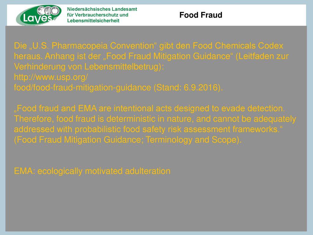 """Die """"U.S. Pharmacopeia Convention gibt den Food Chemicals Codex heraus. Anhang ist der """"Food Fraud Mitigation Guidance (Leitfaden zur Verhinderung von Lebensmittelbetrug): http://www.usp.org/"""