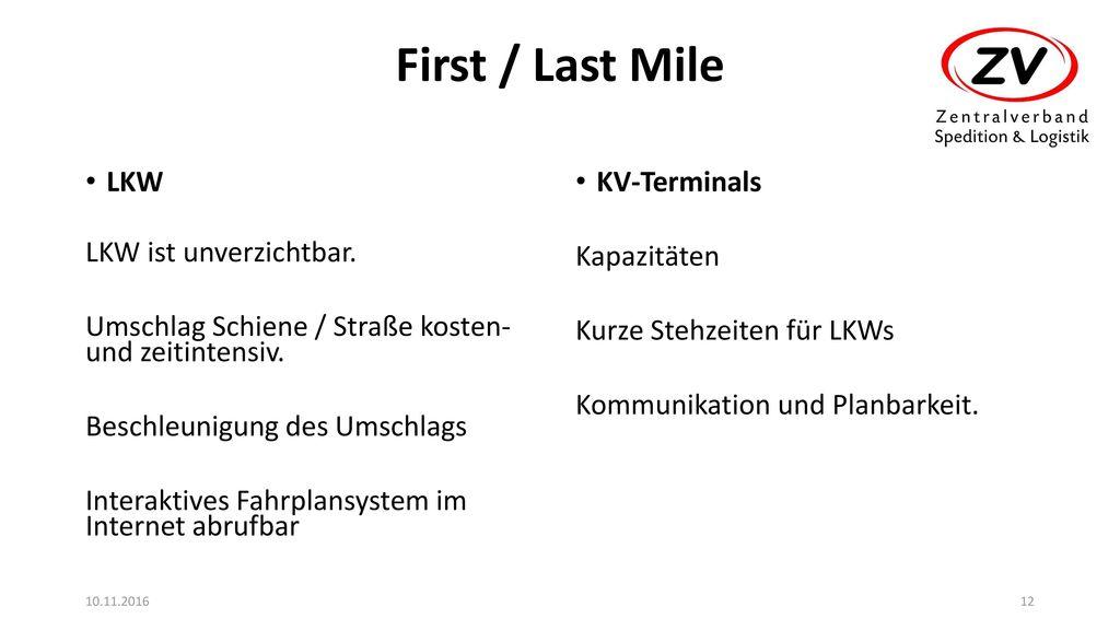 First / Last Mile LKW LKW ist unverzichtbar.