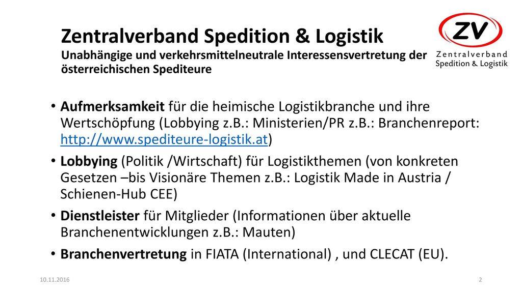Zentralverband Spedition & Logistik Unabhängige und verkehrsmittelneutrale Interessensvertretung der österreichischen Spediteure