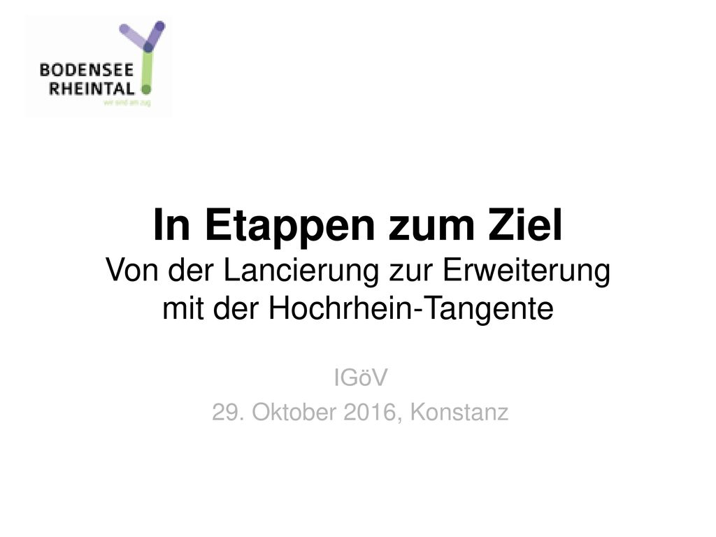 In Etappen zum Ziel Von der Lancierung zur Erweiterung mit der Hochrhein-Tangente