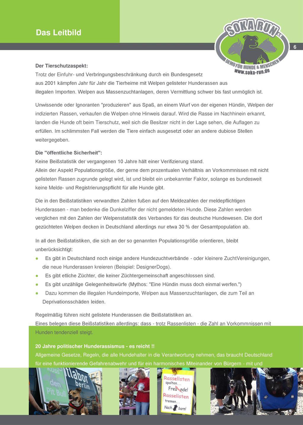Das Leitbild 6. Der Tierschutzaspekt: Trotz der Einfuhr- und Verbringungsbeschränkung durch ein Bundesgesetz.