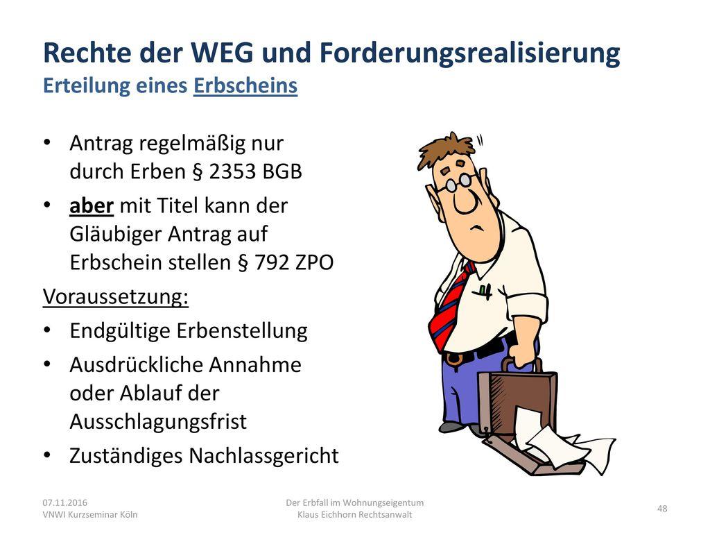 Rechte der WEG und Forderungsrealisierung Erteilung eines Erbscheins