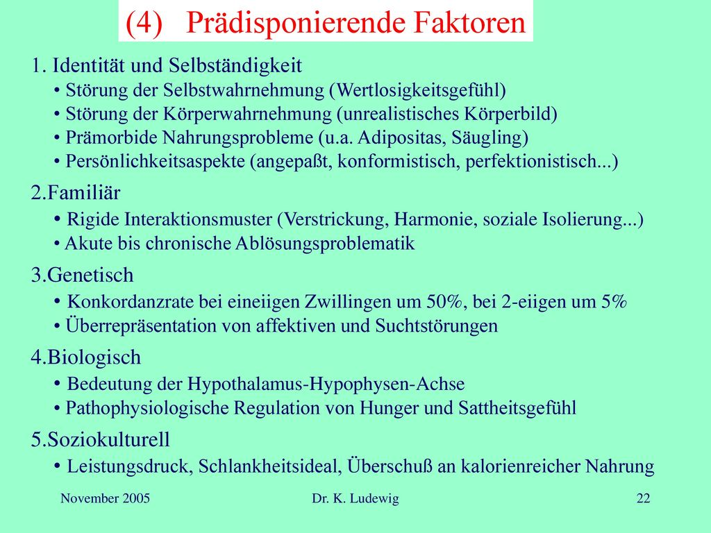(4) Prädisponierende Faktoren