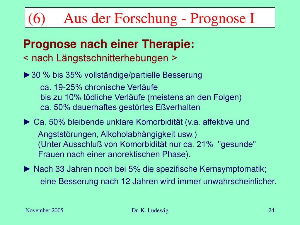 (6) Aus der Forschung - Prognose I
