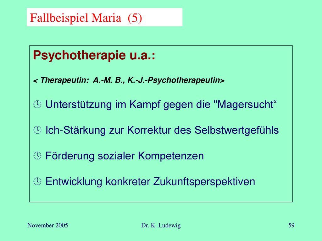 Fallbeispiel Maria (5) Psychotherapie u.a.: