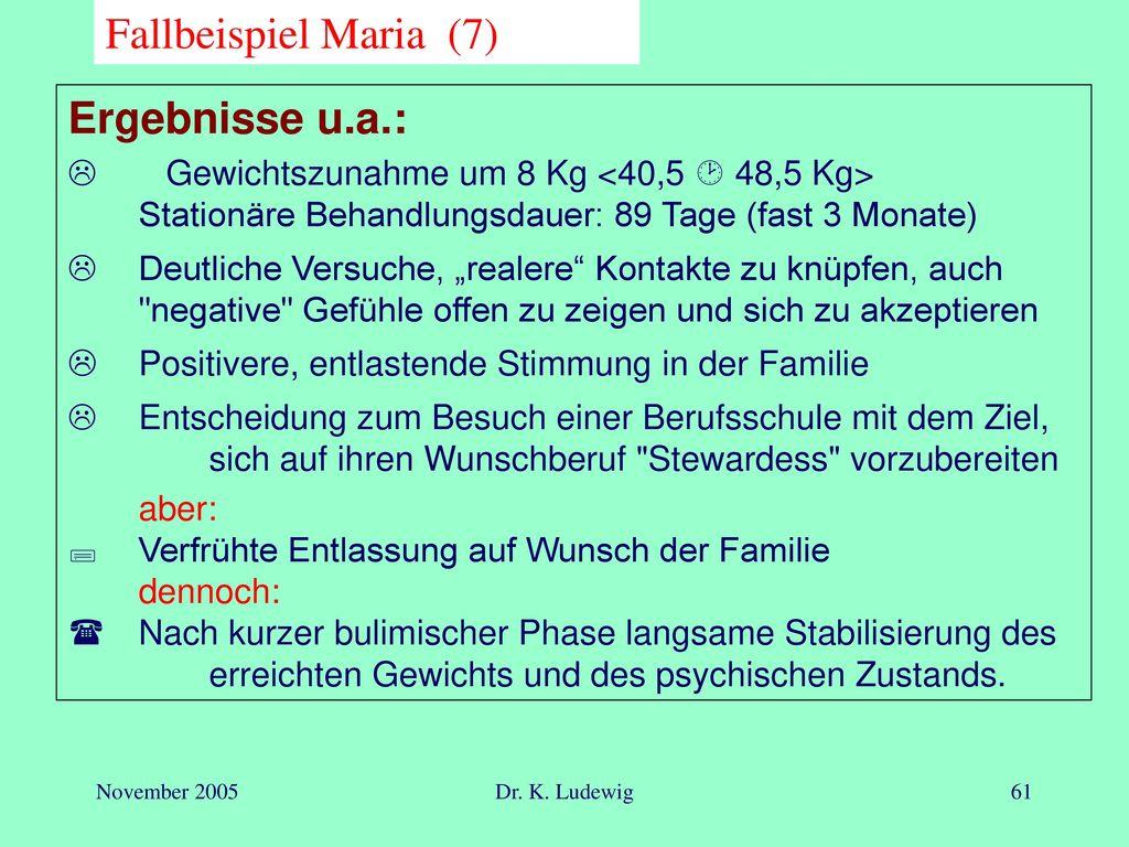 Fallbeispiel Maria (7) Ergebnisse u.a.: