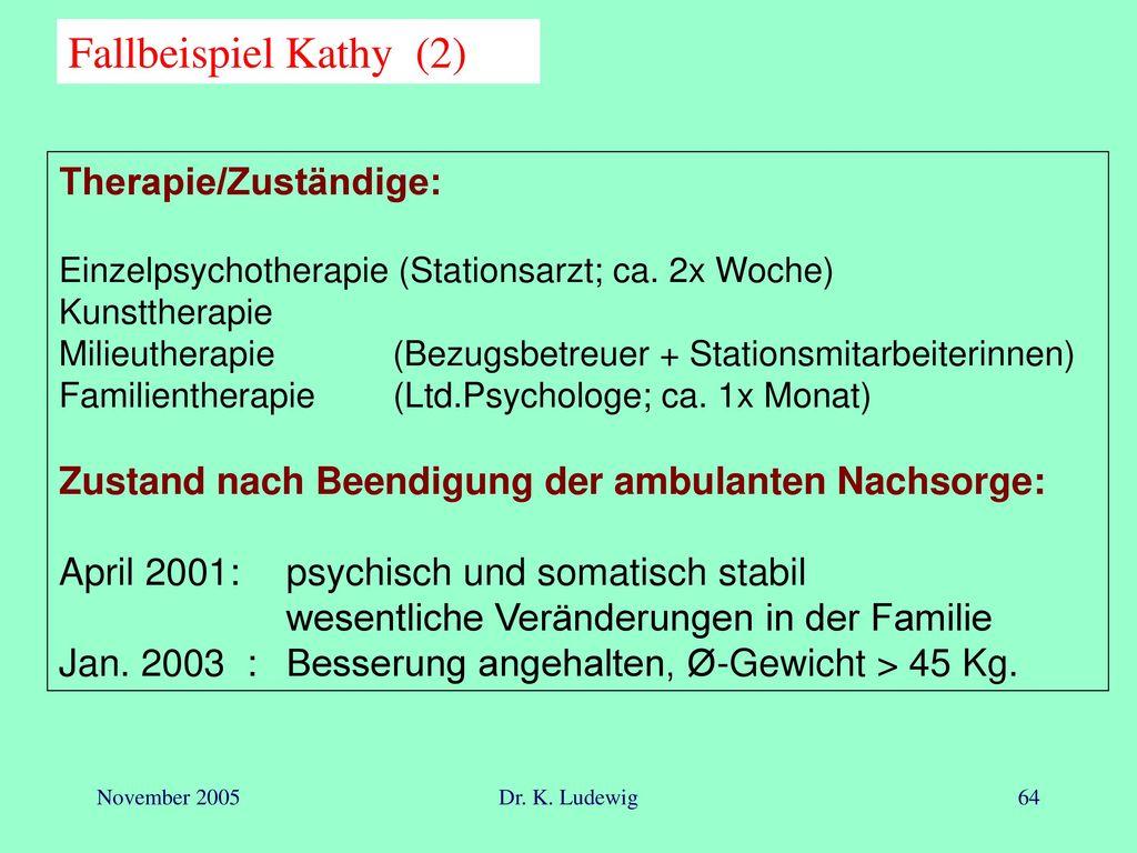 Fallbeispiel Kathy (2) Therapie/Zuständige: