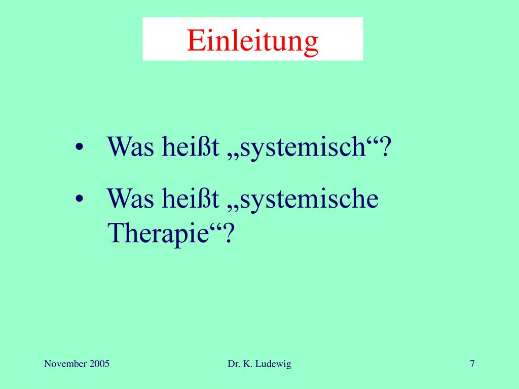 """Einleitung Was heißt """"systemisch Was heißt """"systemische Therapie"""
